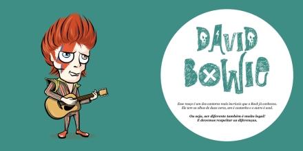 David Bowie, que tem um olho de cada cor por conta de uma briga, mostra que as diferenças devem ser respeitadas.
